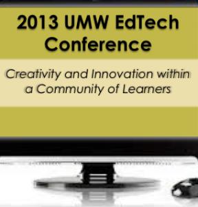 2013 UMW EdTech Conference